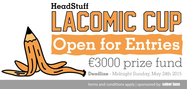HeadStuff's Lacomic Cup flash fiction writing competition €3000
