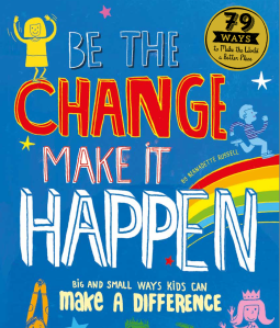 """Be The Change, Make It Happen"" an activity books for kids of all ages"
